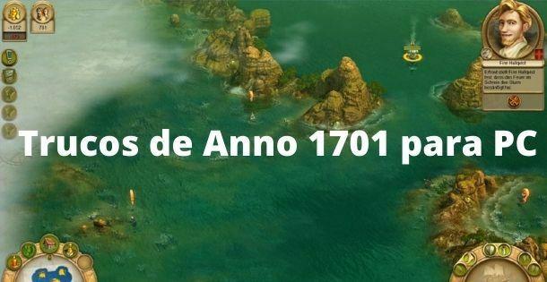 Trucos de Anno 1701 para PC