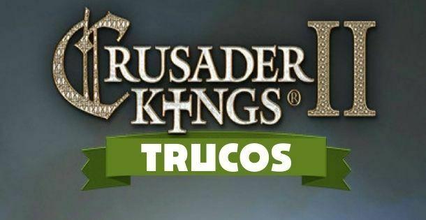 trucos crusader kings 2
